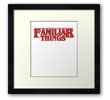 Familiar Things Framed Print