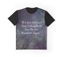 """If A Star Fell Each Time I Thought Of You The Sky Would Be Empty"" Graphic T-Shirt"