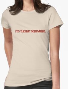 Monday Tuesday Funny Quotes Sarcastic Joke  Womens Fitted T-Shirt