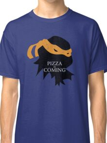 Pizza is Coming Classic T-Shirt