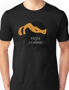Pizza is Coming Unisex T-Shirt