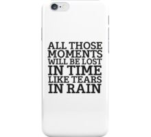 Tears In Rain Blade Runner Cool Quote Movie Sci Fi iPhone Case/Skin