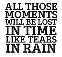 Tears In Rain Blade Runner Cool Quote Movie Sci Fi Photographic Print