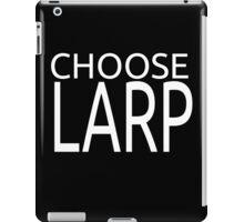 Choose Larp White Text iPad Case/Skin