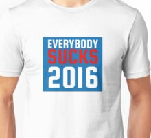 2016 US Elections Funny Sarcastic Political Quote Unisex T-Shirt