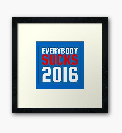 2016 US Elections Funny Sarcastic Political Quote Framed Print