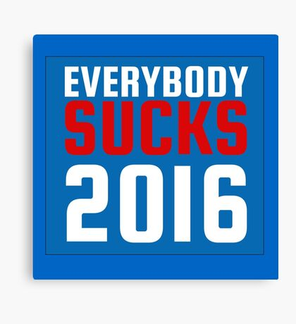 2016 US Elections Funny Sarcastic Political Quote Canvas Print