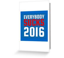2016 US Elections Funny Sarcastic Political Quote Greeting Card