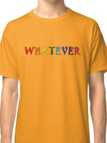 Whatever Funny Cute Rainbow Colors Unisex Classic T-Shirt