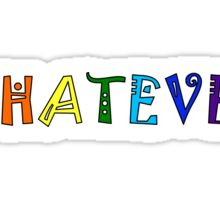 Whatever Funny Cute Rainbow Colors Unisex Sticker