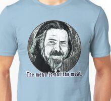 Alan Watts Menu is not the meal Unisex T-Shirt
