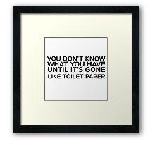 Toilet Paper Funny Quote Humor Joke Framed Print