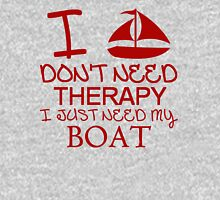 I Don't Need Therapy I Just Need My Boat Unisex T-Shirt