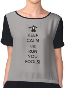 Keep Calm And Run You Fools! Chiffon Top
