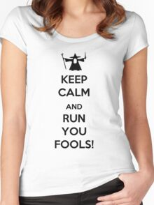Keep Calm And Run You Fools! Women's Fitted Scoop T-Shirt