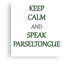 Keep Calm and Speak Parseltongue Canvas Print