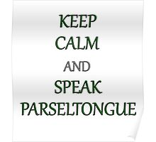 Keep Calm and Speak Parseltongue Poster