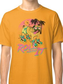 Roll With It Classic T-Shirt