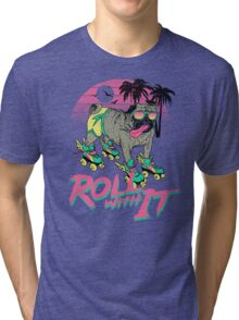 Roll With It Tri-blend T-Shirt