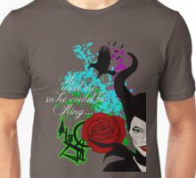 Maleficent: He Used Me So He Could Be King... Unisex T-Shirt