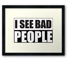 I See bad People Protest Design Framed Print