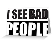 I See bad People Protest Design Greeting Card