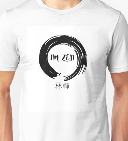 I'm Zen  Unisex T-Shirt