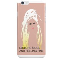 Looking Good and Feeling Fine iPhone Case/Skin