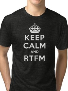 Keep Calm Geeks: RTFM Tri-blend T-Shirt