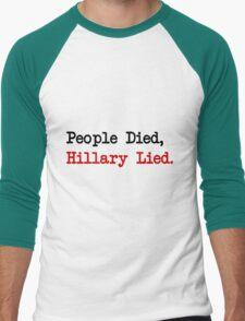 People Died, Hillary Lied Men's Baseball ¾ T-Shirt