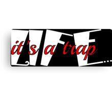 Life is a trap funny saying  Canvas Print