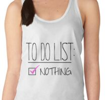 """TO DO"" LIST: NOTHING Women's Tank Top"