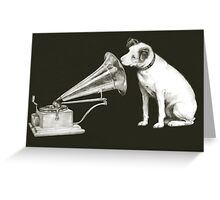 his masters voice Greeting Card