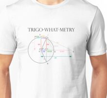 Trigonometry? Unisex T-Shirt