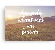 Adventures are forever Canvas Print