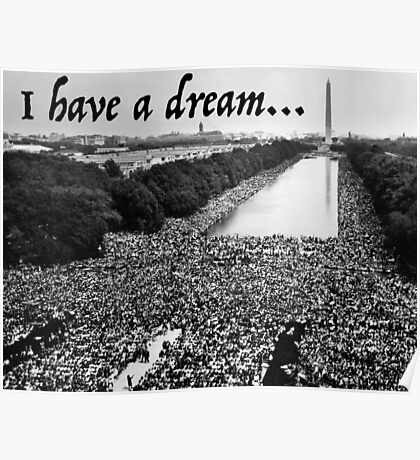 Martin Luther King Jr. - MLK I Have A Dream Speech Poster