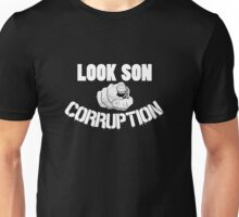 Look Soon Corruption Protest T-shirts Unisex T-Shirt
