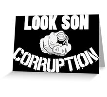 Look Soon Corruption Protest T-shirts Greeting Card