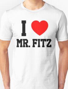 I Love Mr. Fitz Unisex T-Shirt