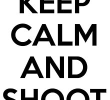 Keep calm and shoot raw by 100dollarbill