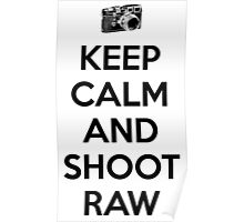 Keep calm and shoot raw Poster