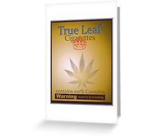 True Leaf Cigarettes   Greeting Card
