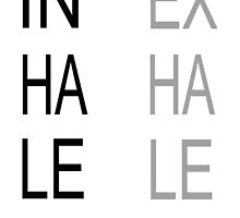 Inhale, Exhale by PatiDesigns