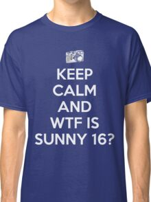 WTF is Sunny 16 Rule Classic T-Shirt