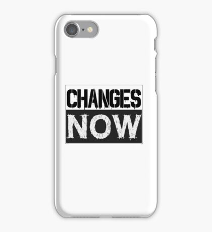 Changes Now Political Protest iPhone Case/Skin