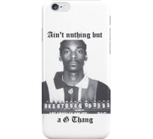 """Ain't nuthing but a G thang"" Snoop Dog iPhone Case/Skin"