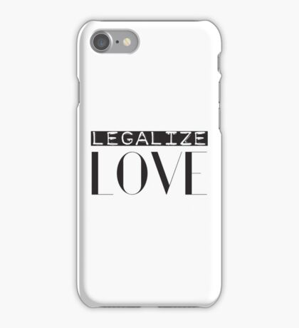 Legalize Love Protest iPhone Case/Skin