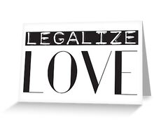 Legalize Love Protest Greeting Card