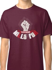 Capitalism kills fun funny protest Classic T-Shirt