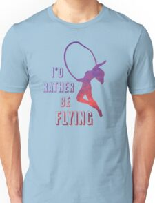 I'd Rather Be Flying, aerial dance design, sunset Unisex T-Shirt